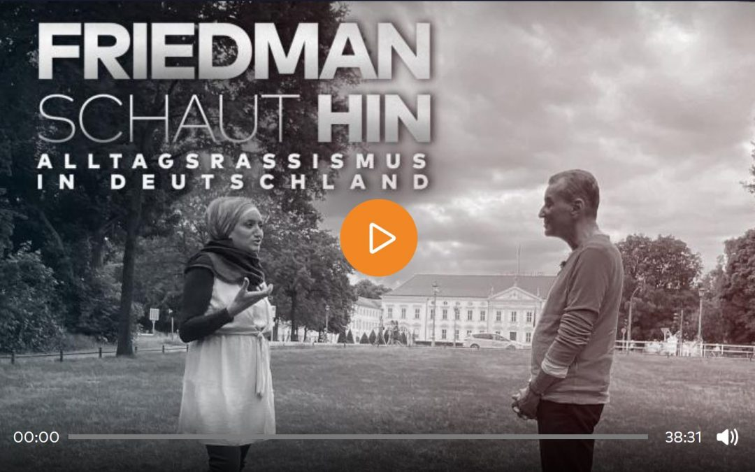 Friedman schaut hin: Alltagsrassismus in Deutschland