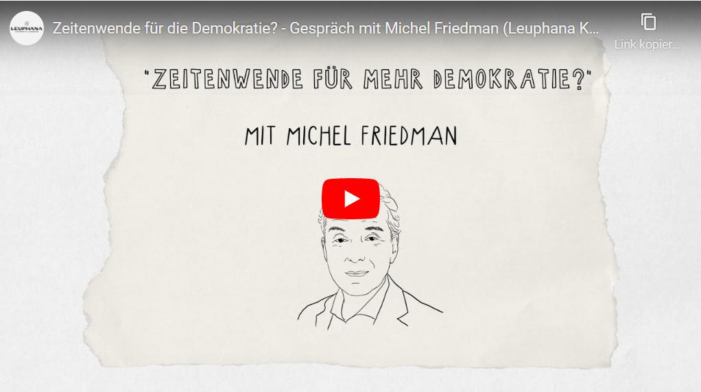 Zeitenwende für die Demokratie? – Gespräch mit Michel Friedman (Leuphana Konferenzwoche 2021)